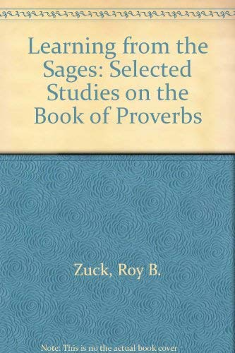 9780801099410: Learning from the Sages: Selected Studies on the Book of Proverbs