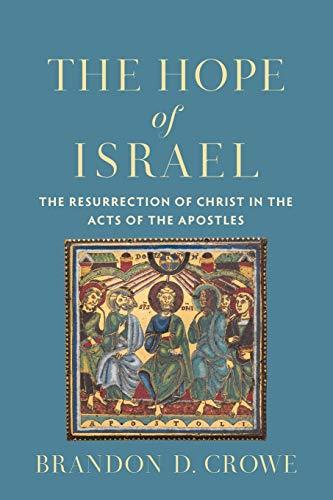 The Hope Of Israel: Crowe, Brandon D.
