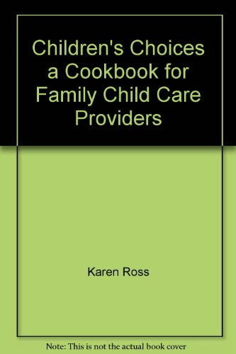 9780801111433: Children's choices, a cookbook for family child care providers