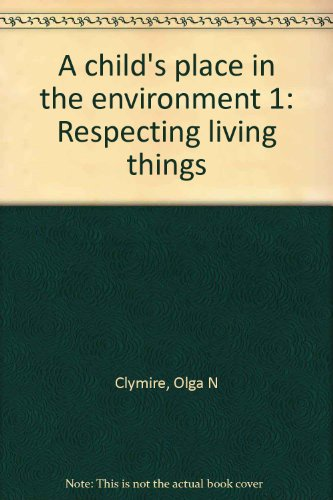 9780801111877: A Child's Place in the Environment, Unit 1: Respecting Living Things