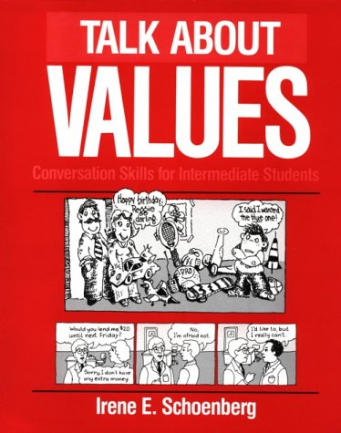 Talk about Values: Conversation Skills for Intermediate: Schoenberg, Irene E.,