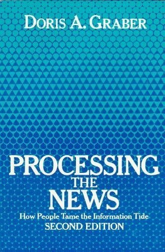 9780801300479: Processing the News: How People Tame the Information Tide