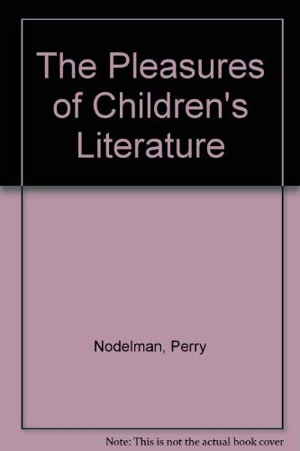 9780801302190: The Pleasures of Children's Literature