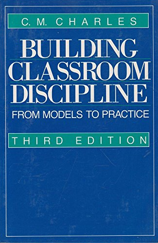 Building Classroom Discipline: From Models to Practice (Third Edition)