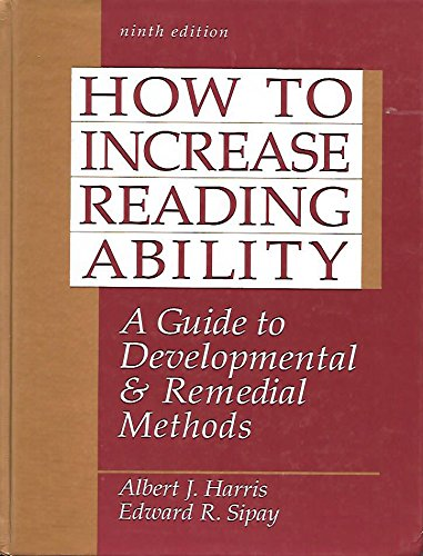 How to Increase Reading Ability: A Guide: Harris, Albert J.,