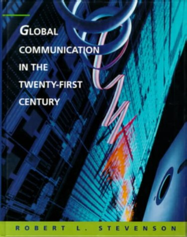 Global Communication in the Twenty-First Century: Robert L. Stevenson
