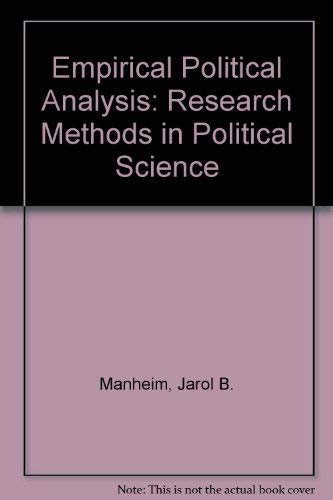 Empirical Political Analysis: Research Methods in Political: Manheim, Jarol B.,