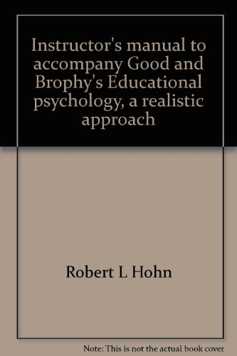 9780801304231: Instructor's manual to accompany Good and Brophy's Educational psychology, a realistic approach