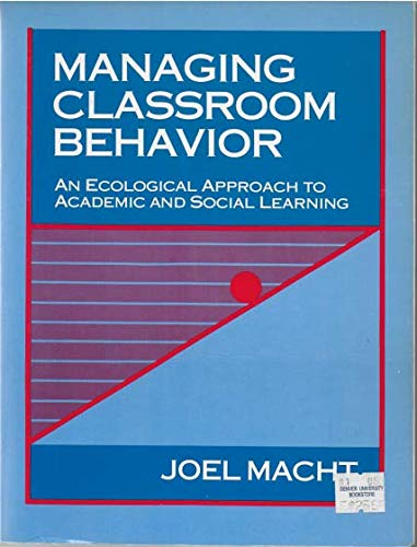 9780801304293: Managing Classroom Behavior: An Ecological Approach to Academic and Social Learning