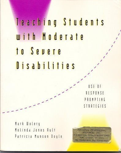 9780801304910: Teaching Students With Moderate to Severe Disabilities: Use of Response Prompting Strategies