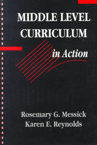 Middle Level Curriculum in Action: Rosemary G. Messick,