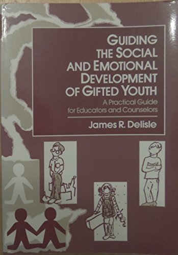 9780801305689: Guiding the Social and Emotional Development of Gifted Youth: A Practical Guide for Educators and Counselors