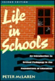 9780801306389: Life in Schools: An Introduction to Critical Pedagogy in the Foundations of Education