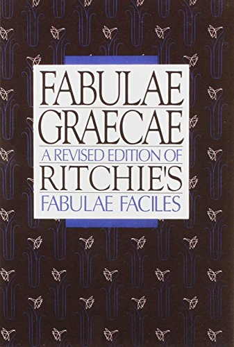 Fabulae Graecae: A Revised Edition of Ritchie's Fabulae Faciles: Lawall, Gilbert (editor)