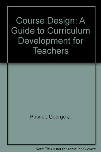 9780801307652: Course Design: A Guide to Curriculum Development for Teachers