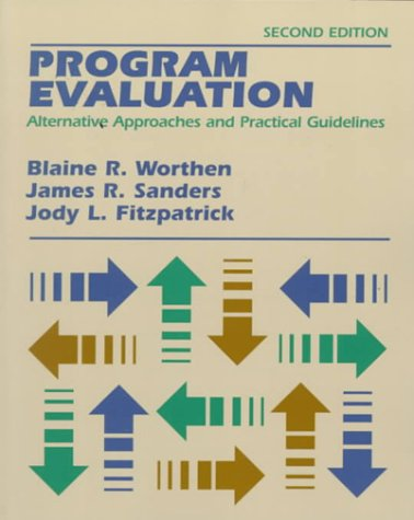 9780801307744: Program Evaluation: Alternative Approaches and Practical Guidelines (2nd Edition)