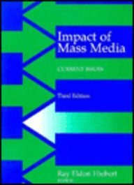 Impact of Mass Media: Current Issues (Longman: Ray Eldon Hiebert