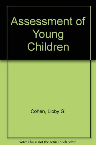 Assessment of Young Children: Libby G. Cohen;