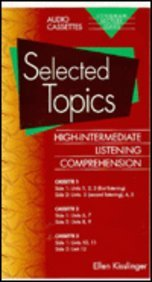 Selected Topics: High-Intermediate Listening Comprehension (Longman Lecture) (0801309689) by Ellen Kisslinger