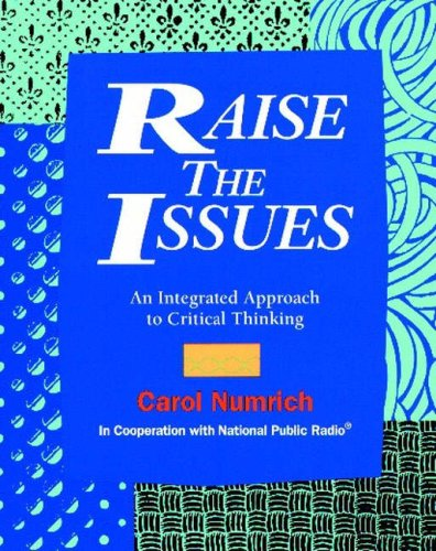 9780801310140: Raise the Issues: An Integrated Approach to Critical Thinking