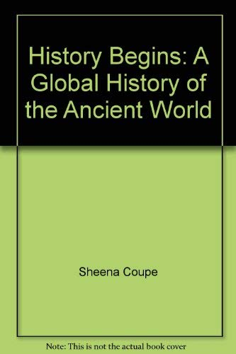 9780801310447: History begins: A global history of the ancient world