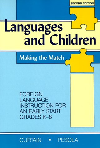 9780801311406: Languages and Children: Making the Match : Foreign Language Instruction for an Early Start Grades K-8