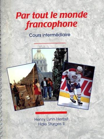 9780801311895: PAR TOUT LE MONDE FRANCOPHONE SPIRAL-BOUND BOOK