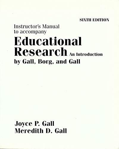Instructor's manual to accompany Educational research,: An: Gall, Joyce P