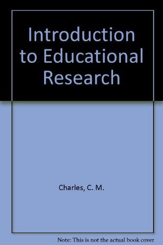 Introduction to Educational Research: Charles, C. M.