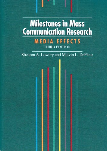 Milestones in Mass Communication Research (3rd Edition): Shearon A. Lowery; Melvin L. DeFleur