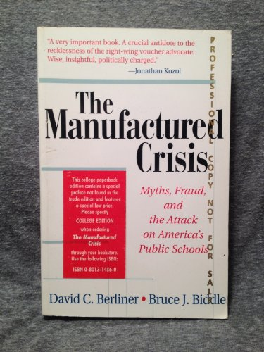 9780801314865: The Manufactured Crisis: Myths, Fraud, and the Attack on America's Public Schools