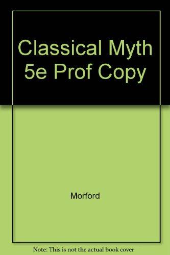 9780801314902: Classical Myth 5e Prof Copy
