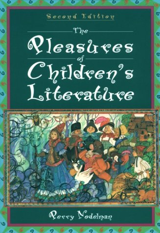 9780801315763: The Pleasures of Children's Literature (2nd Edition)
