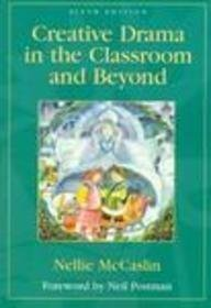 9780801315855: Creative Drama in the Classroom and Beyond