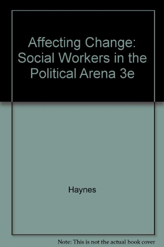 9780801316203: Affecting Change: Social Workers in the Political Arena