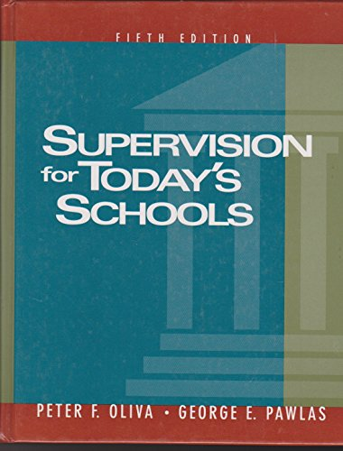 Supervision for Today's Schools: Oliva, Peter F.,
