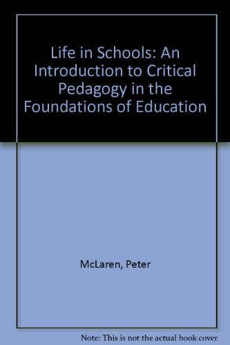 9780801317729: Life in Schools: An Introduction to Critical Pedagogy in the Foundations of Education