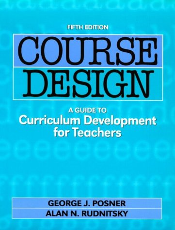 9780801317804: Course Design: A Guide to Curriculum Development for Teachers (Course Design, 5th ed)