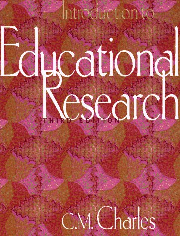 Introduction to Educational Research: C. M. Charles