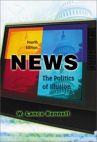 9780801319211: News: The Politics of Illusion (4th Edition)