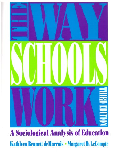 The Way Schools Work: A Sociological Analysis of Education. 3rd Edition