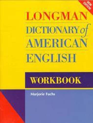 Longman Dictionary of American English: Workbook: Fuchs, Marjorie; Wesley,