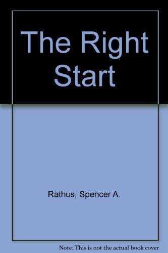 The Right Start (0801320380) by Spencer A. Rathus; Lois Fichner-Rathus