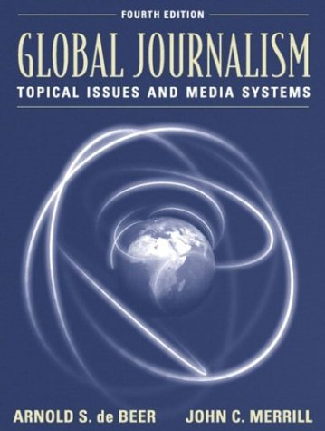 9780801330278: Global Journalism: Topical Issues and Media Systems (4th Edition)