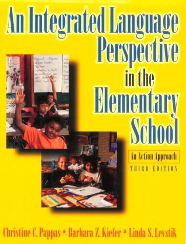 An Integrated Language Perspective in the Elementary: Christine C. Pappas,