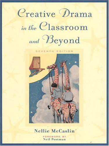 9780801330735: Creative Drama in the Classroom and Beyond (7th Edition)
