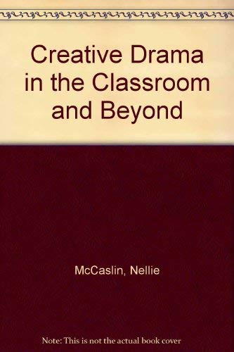 9780801330742: Creative Drama in the Classroom and Beyond