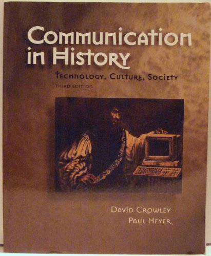 Communication in History (3rd Edition): David Crowley, Paul Heyer