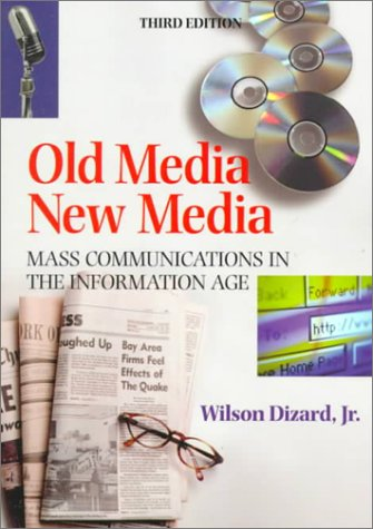 Old Media New Media: Mass Communications in: Dizard Jr., Wilson
