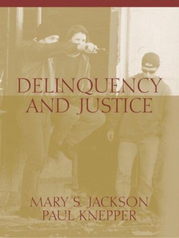 Delinquency and Justice: A Cultural Perspective: Jackson, Mary S.; Knepper, Paul
